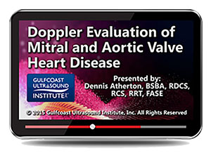 Doppler Evaluation of Mitral and Aortic Valve Heart Disease