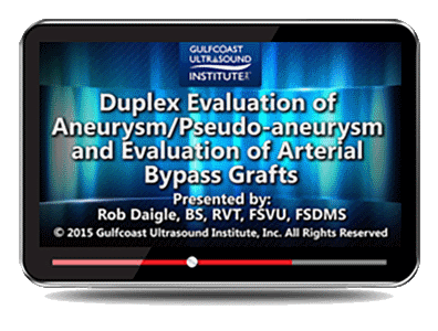 CME - Duplex Evaluation of Aneurysm/Pseudo-aneurysms and Evaluation of Arterial Bypass Grafts