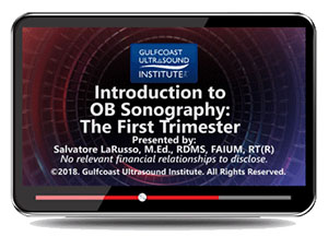 CME - Introduction to OB Sonography: The First Trimester