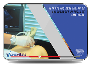 CME - Ultrasound Evaluation of Gallbladder Pathology