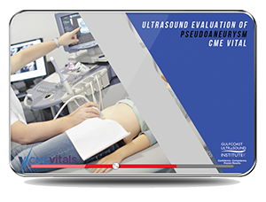 CME - Ultrasound Evaluation of Pseudoaneurysm
