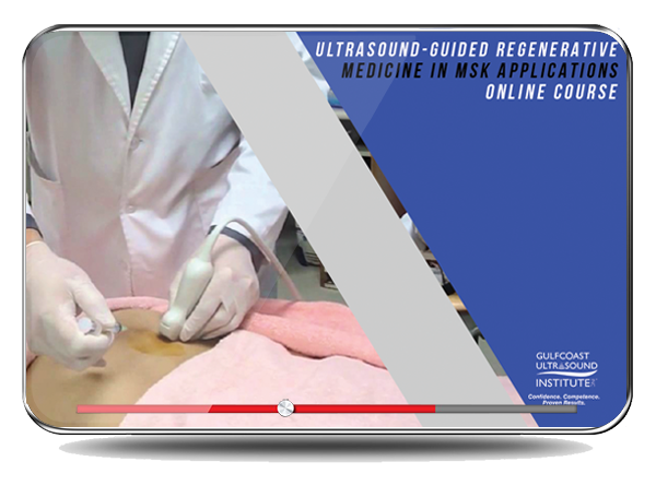 CME - Ultrasound Guided Regenerative Medicine in MSK Applications