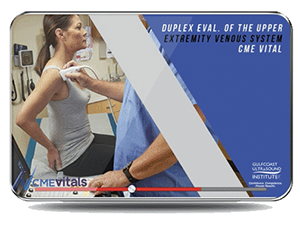 CME - Duplex Evaluation of The Upper Extremity Venous System