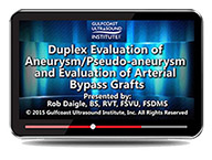 CME - Duplex Eval of Aneurysm /Pseudo-aneurysms & Eval of Arterial Bypass Grafts