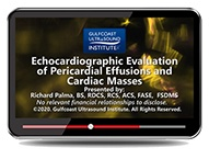 CME - Echocardiographic Evaluation of Pericardial Effusions and Cardiac Masses