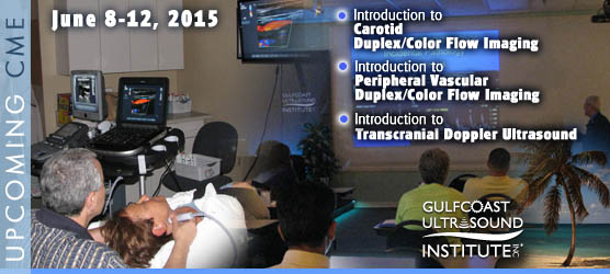 Intro to Carotid - Peripheral Vascular Duplex/Color Flow Imaging - Intro to Transcranial Doppler: June 8-12, 2015